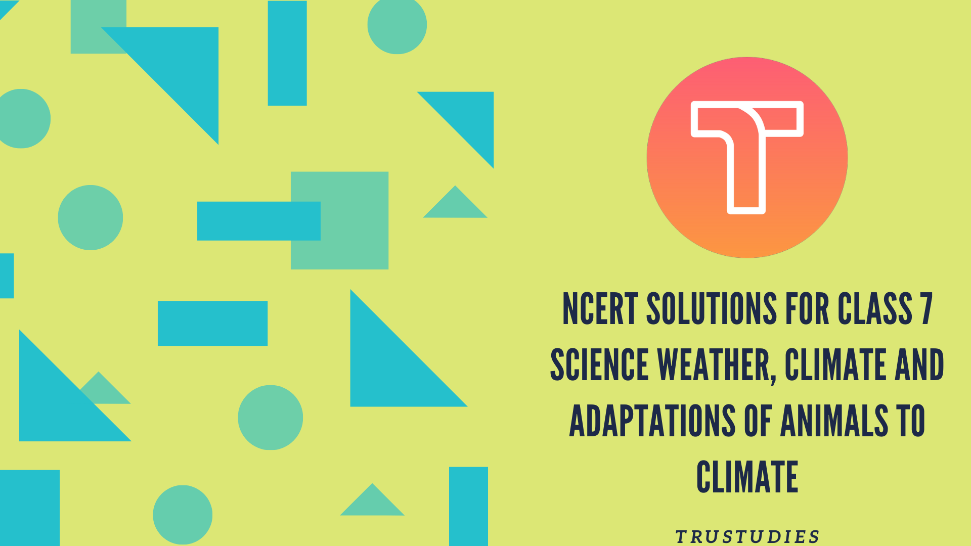 NCERT solutions for class 7 science chapter 7 weather climate and adaptations of animals to climate banner image