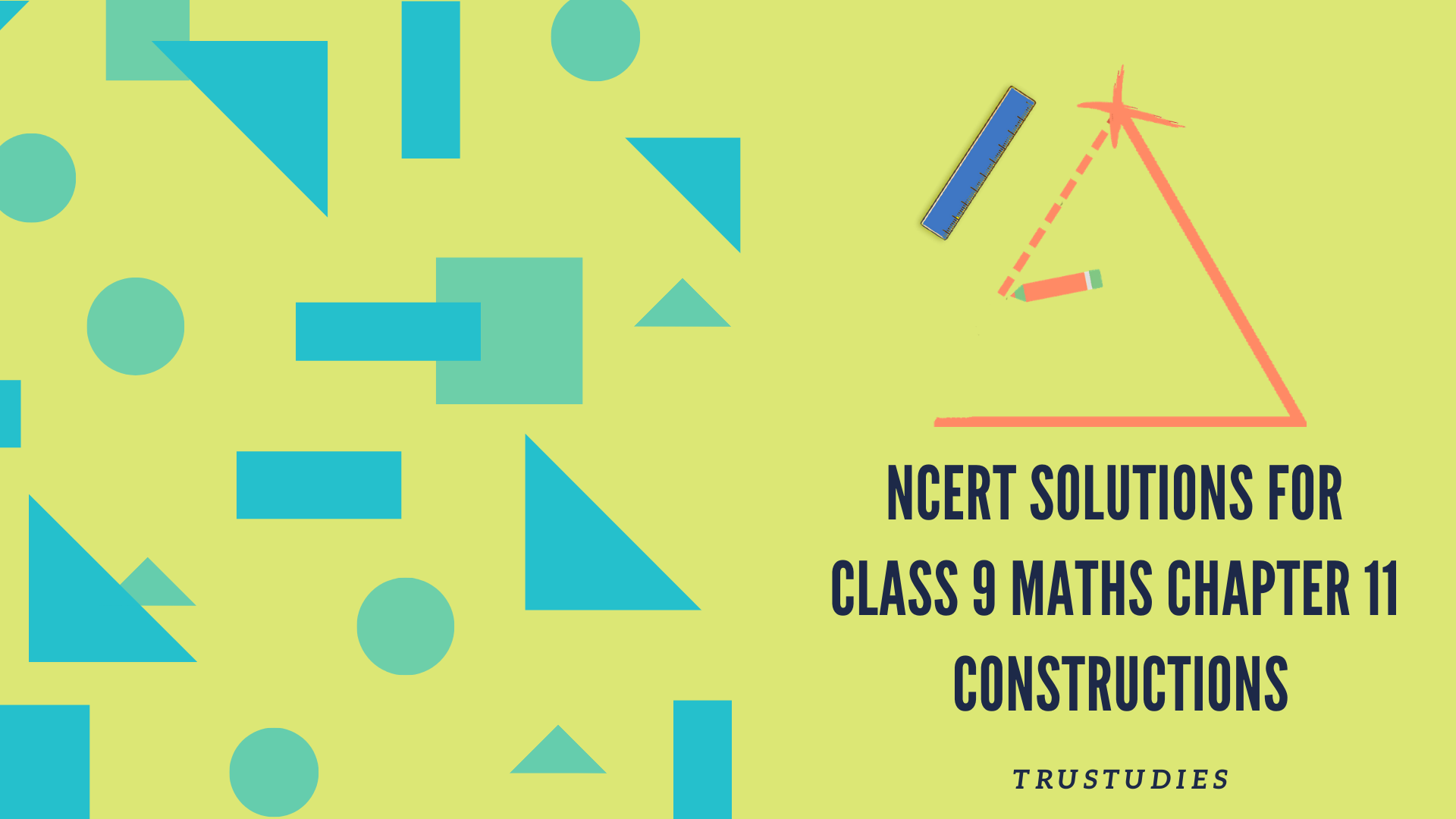 NCERT solutions for class 9 maths chapter 11 constructions banner image